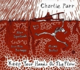 Charlie Parr Keep Your Hands on the Plow