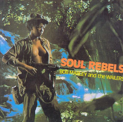 Bob Marley & the Wailers - Soul Rebels