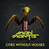 Man Mantis Cities Without Houses