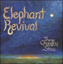 Elephant Revival These Changing Skies