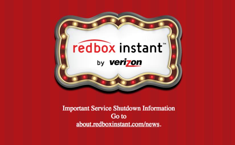 Ownership Matters: Redbox Instant has shutdown