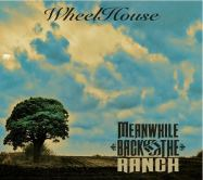 Meanwhile Back at the Ranch - Wheelhouse